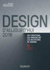 Design d'aujourd'hui 2018, 163 créations qui annoncent les mutations de demain